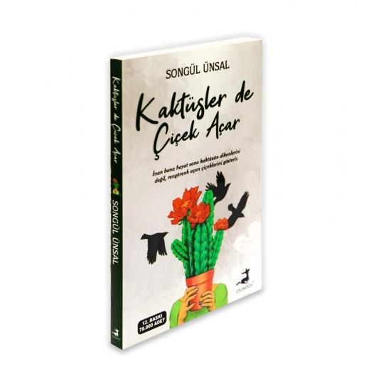 K.Kaktüsler de çiçek açar (Songül Ünsal)