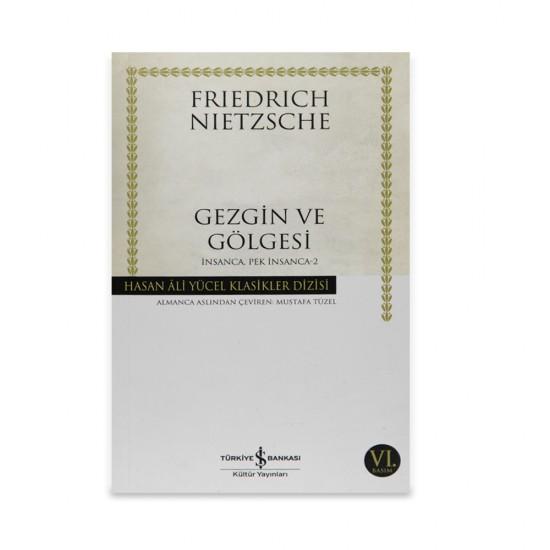K.Gezgin ve gölgesi (F.Nietzsche)