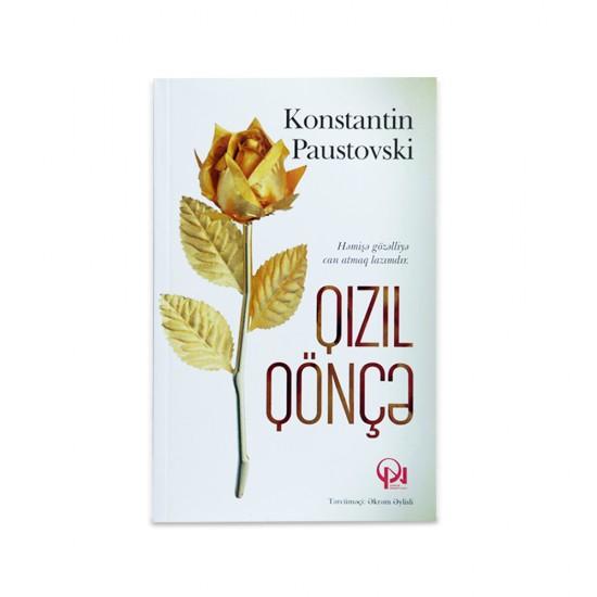 K.Qızıl qönçə (Konstantin Paustovski)