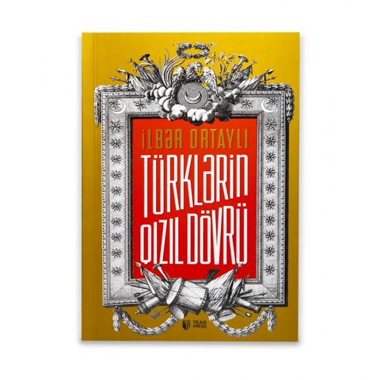 K.Türklərin qızıl dövrü (İlbər Ortaylı)