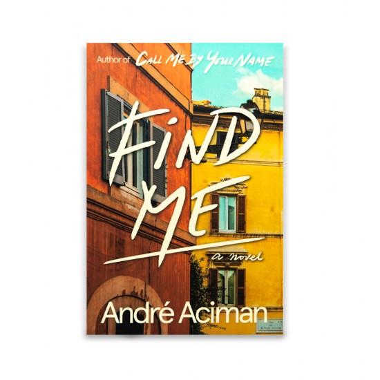 K.Find Me (Andre Aciman)